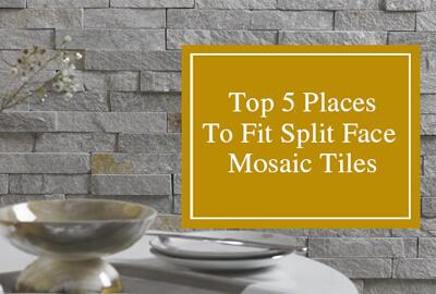 Top 5 Places To Fit Split Face Mosaic Wall Tiles